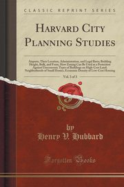 ksiazka tytuł: Harvard City Planning Studies, Vol. 3 of 3 autor: Hubbard Henry V.