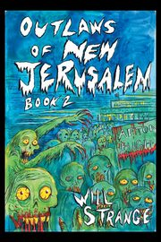 Outlaws of New Jerusalem, Strange Will