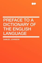 Preface to a Dictionary of the English Language, Johnson Samuel