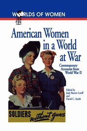 American Women in a World at War, Barrett Litoff Judy