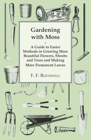 Gardening with Moss, Rockwell F. F.