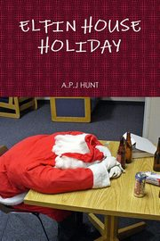 ELFIN HOUSE HOLIDAY, HUNT A.P.J