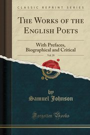 The Works of the English Poets, Vol. 29, Johnson Samuel