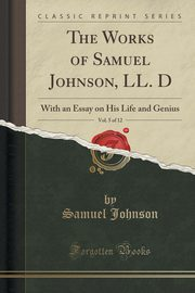 The Works of Samuel Johnson, LL. D, Vol. 5 of 12, Johnson Samuel