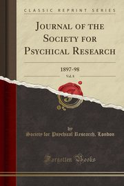 Journal of the Society for Psychical Research, Vol. 8, London Society for Psychical Research
