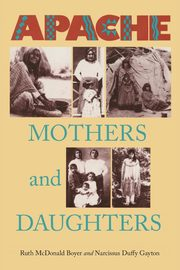 Apache Mothers and Daughters, Boyer Ruth McDonald