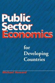 ksiazka tytuł: Public Sector Economics for Developing Countries autor: Howard M. C.