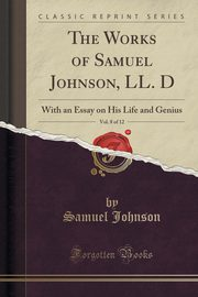 The Works of Samuel Johnson, LL. D, Vol. 8 of 12, Johnson Samuel