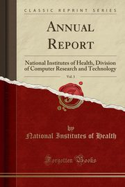 Annual Report, Vol. 3, Health National Institutes of