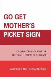 Go Get Mother's Picket Sign, Rauterkus Cathleen Nista