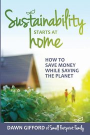Sustainability Starts at Home, Gifford Dawn