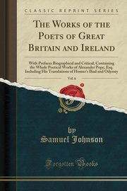 The Works of the Poets of Great Britain and Ireland, Vol. 6, Johnson Samuel