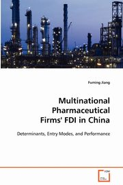 Multinational Pharmaceutical Firms' FDI in China, Jiang Fuming