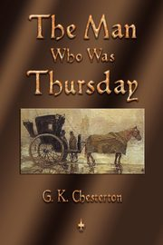 ksiazka tytuł: The Man Who Was Thursday autor: Chesterton G. K.
