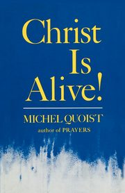 Christ Is Alive, Quoist Michel