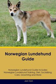 Norwegian Lundehund Guide Norwegian Lundehund Guide Includes, Clark Jack
