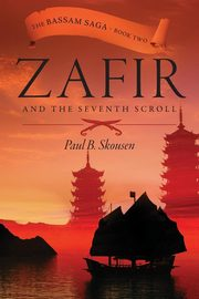 Zafir and the Seventh Scroll, Skousen Paul B.