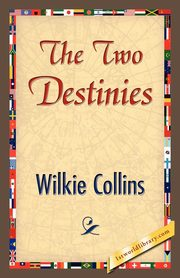 The Two Destinies, Wilkie Collins Collins