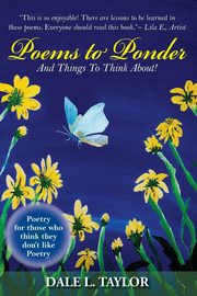 Poems to Ponder, Taylor Dale
