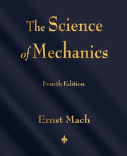 The Science of Mechanics, Ernst Mach
