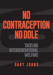No contraception, no dole, Johns Gary