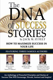 The DNA of Success Stories, Zufelt Jack