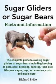 Sugar Gliders or Sugar Bears, Pride Richard