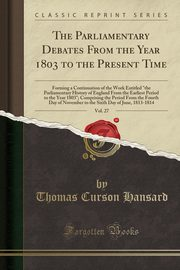 The Parliamentary Debates From the Year 1803 to the Present Time, Vol. 27, Hansard Thomas Curson
