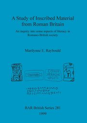 A Study of Inscribed Material from Roman Britain, Raybould Marilynne  E.