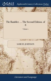 The Rambler. ... The Second Edition. of 8; Volume 1, Johnson Samuel