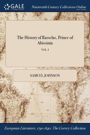 The History of Rasselas, Prince of Abissinia; VOL. I, Johnson Samuel