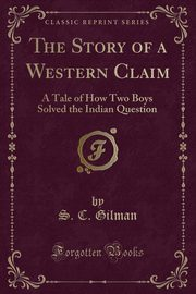 The Story of a Western Claim, Gilman S. C.