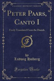 Peter Paars, Canto I, Holberg Ludwig