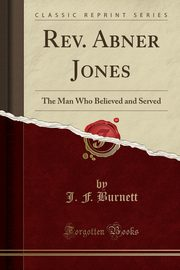 Rev. Abner Jones, Burnett J. F.
