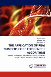 The Application of Real Numbers Code for Genetic Algorithms, Yusuf Ismail