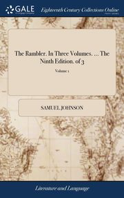 The Rambler. In Three Volumes. ... The Ninth Edition. of 3; Volume 1, Johnson Samuel