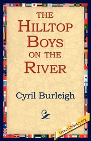 The Hilltop Boys on the River, Burleigh Cyril