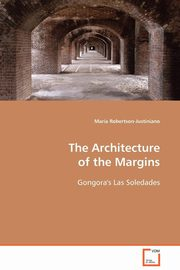 The Architecture of the Margins, Robertson-Justiniano Maria