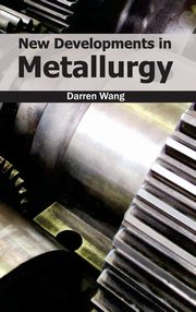 New Developments in Metallurgy,