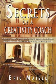 Secrets of a Creativity Coach, Maisel Eric
