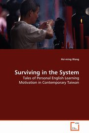 Surviving in the System, Wang Hsi-ming