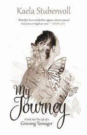 My Journey, Stubenvoll Kaela