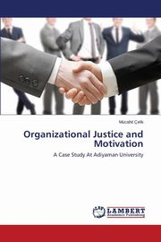 Organizational Justice and Motivation, Celik Mucahit
