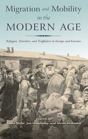 Migration and Mobility in the Modern Age,