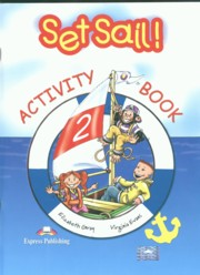 Set Sail 2 Activity Book, Gray Elizabeth, Evans Virginia