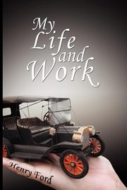 My Life and Work, Ford Henry