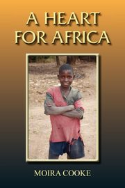 A Heart for Africa, Cooke Moira