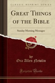 Great Things of the Bible, Newlin Ora Allen