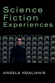 Science Fiction Experiences, Ndalianis Angela