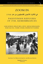 Zoom in. Palestinian Refugees of 1948, Remembrances [English - Arabic Edition], Adwan Sami